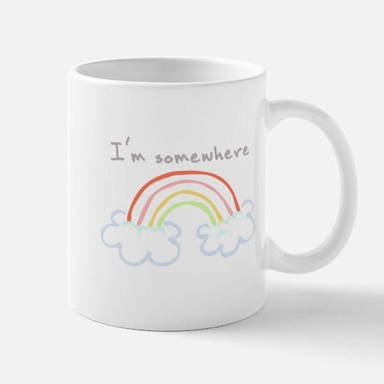 I'm Somewhere Over The Rainbow Mug