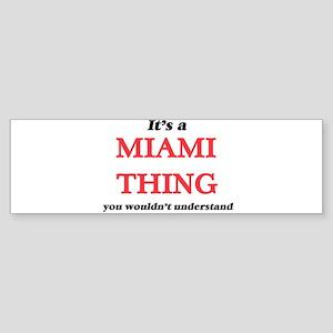 It's a Miami Florida thing, you Bumper Sticker