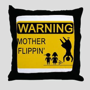 Mother Flippin' Warning Sign Throw Pillow