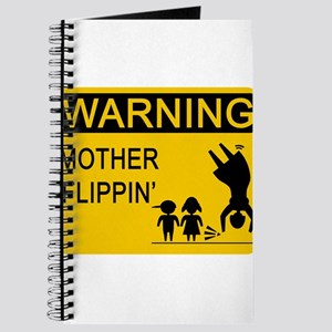 Mother Flippin' Warning Sign Journal