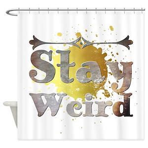 Stay Weird Shower Curtains
