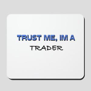 Trust Me I'm a Trader Mousepad