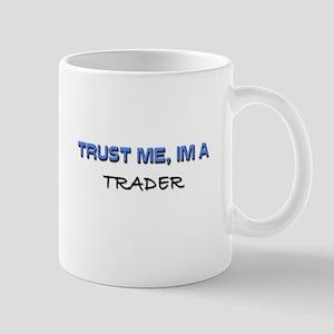Trust Me I'm a Trader Mug