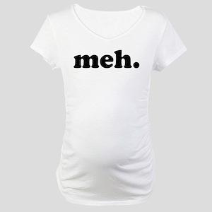 meh. Maternity T-Shirt