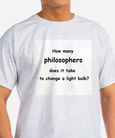 How many philosophers...change a light bulb? T-Shirt