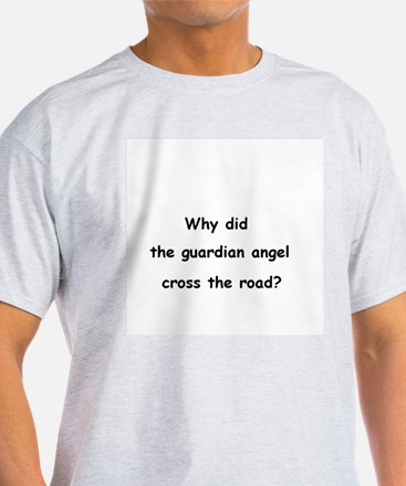 Why did the guardian angel cross the road? T-Shirt