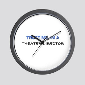 Trust Me I'm a Theater Director Wall Clock