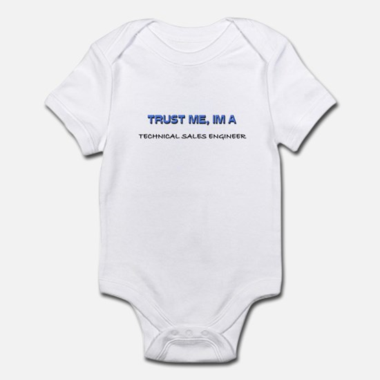Trust Me I'm a Technical Sales Engineer Infant Bod