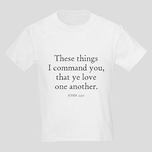 JOHN  15:17 Kids T-Shirt