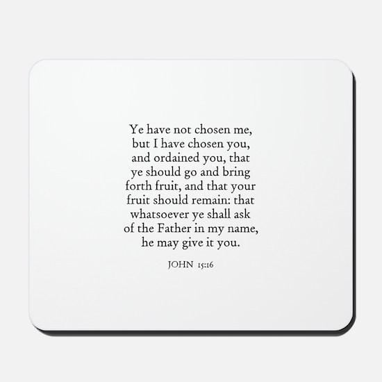 JOHN  15:16 Mousepad