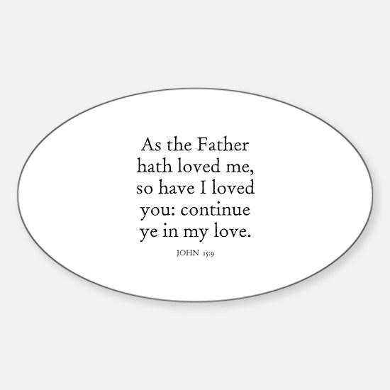 JOHN 15:9 Oval Decal