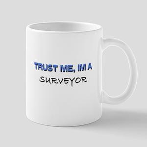 Trust Me I'm a Surveyor Mug