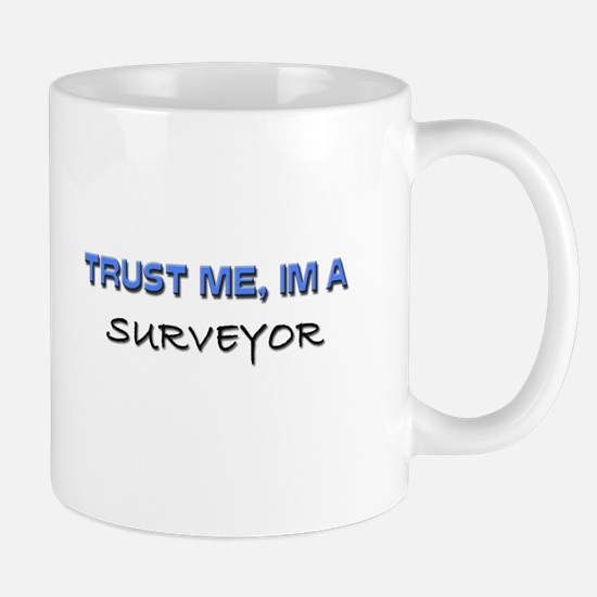 Trust Me I'm a Surveyor Mug