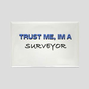 Trust Me I'm a Surveyor Rectangle Magnet