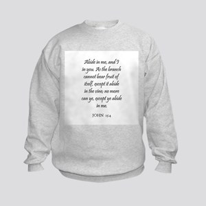 JOHN  15:4 Kids Sweatshirt
