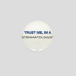 Trust Me I'm a Stemmatologist Mini Button