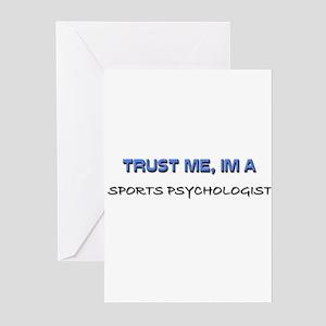 Trust Me I'm a Sports Psychologist Greeting Cards