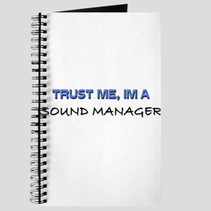 Trust Me I'm a Sound Manager Journal