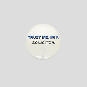 Trust Me I'm a Solicitor Mini Button