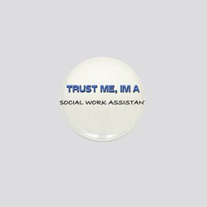 Trust Me I'm a Social Work Assistant Mini Button