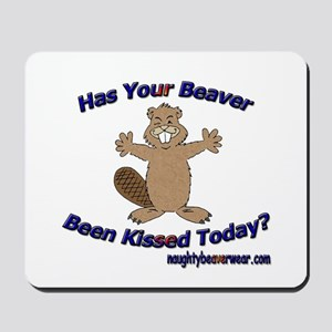 Has Your Beaver Been Kissed Mousepad