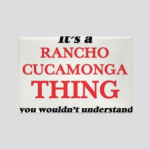 It's a Rancho Cucamonga California thi Magnets