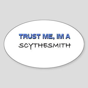 Trust Me I'm a Scythesmith Oval Sticker