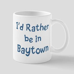 Rather be in Baytown Mug