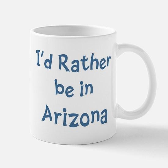 Rather be in Arizona Mug