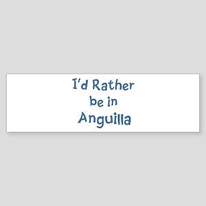 Rather be in Anguilla Bumper Sticker