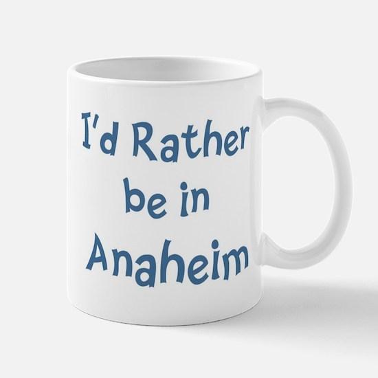 Rather be in Anaheim Mug