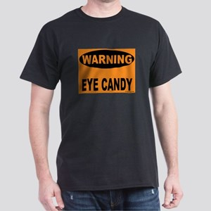 Eye Candy Warning Dark T-Shirt