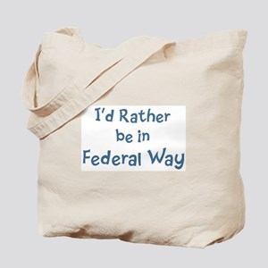 Rather be in Federal Way Tote Bag