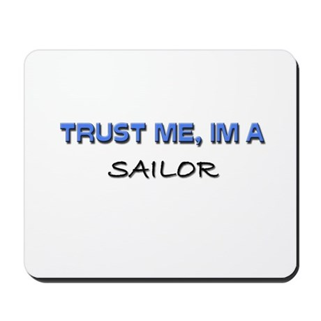 Trust Me I'm a Sailor Mousepad