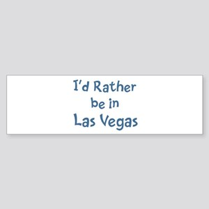 Rather be in Las Vegas Bumper Sticker
