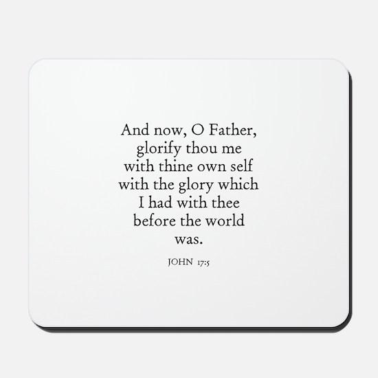 JOHN  17:5 Mousepad