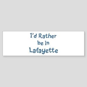 Rather be in Lafayette Bumper Sticker