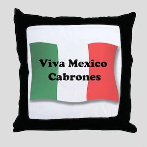 Viva Mexico Cabrones! Throw Pillow