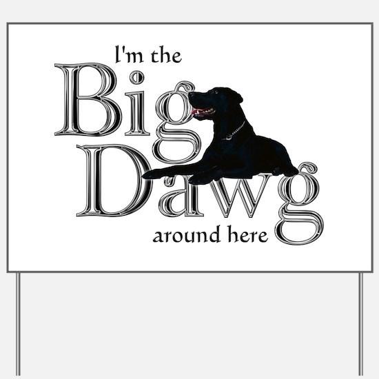 Big Dawg - Yard Sign
