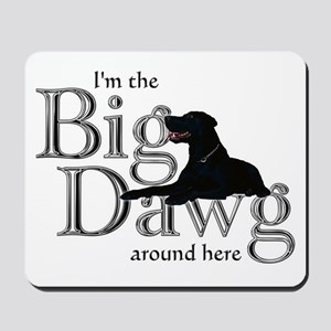 Big Dawg - Mousepad