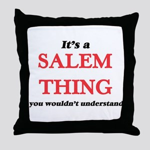 It's a Salem Oregon thing, you wo Throw Pillow