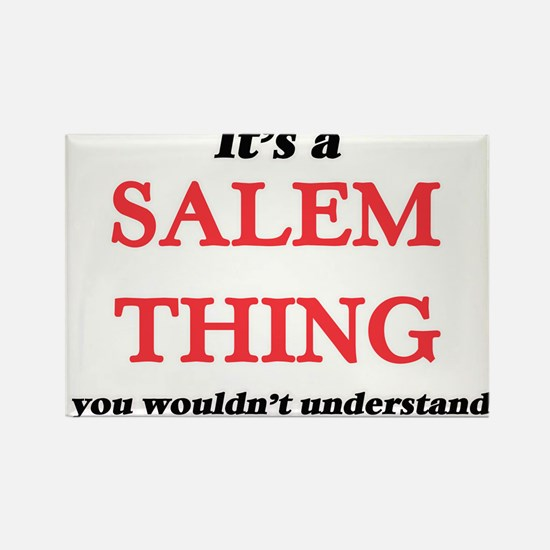 It's a Salem Oregon thing, you wouldn& Magnets