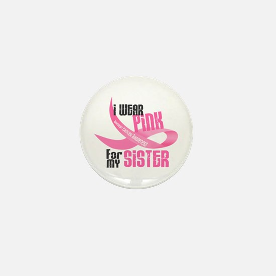 I Wear Pink For My Sister 33 Mini Button