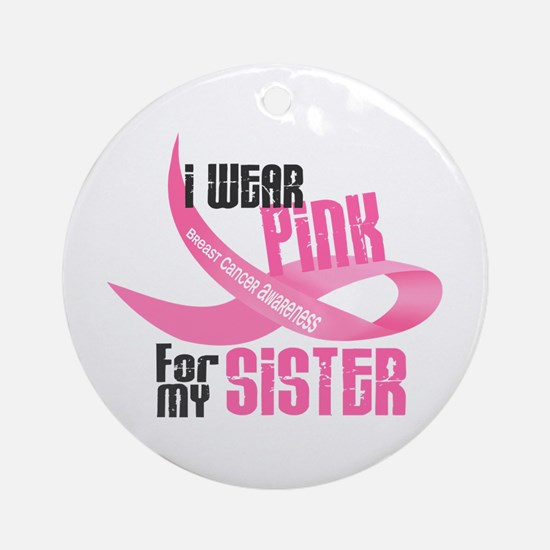 I Wear Pink For My Sister 33 Ornament (Round)
