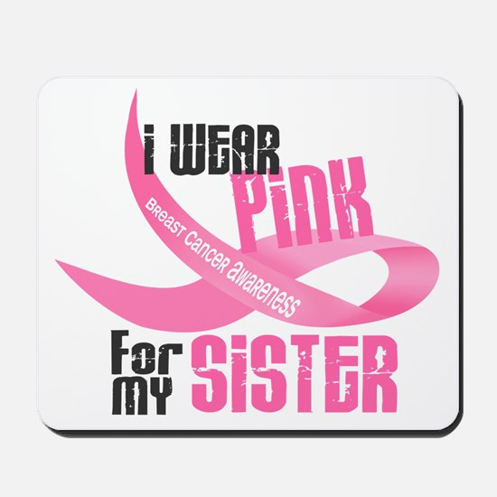 I Wear Pink For My Sister 33 Mousepad