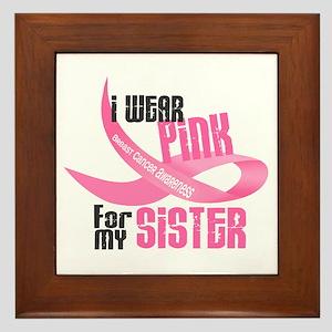 I Wear Pink For My Sister 33 Framed Tile