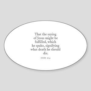 JOHN 18:32 Oval Sticker