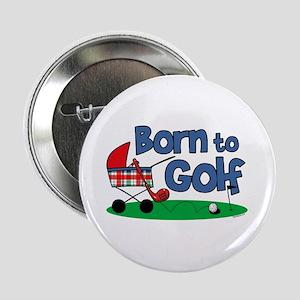 "Born To Golf 2.25"" Button"