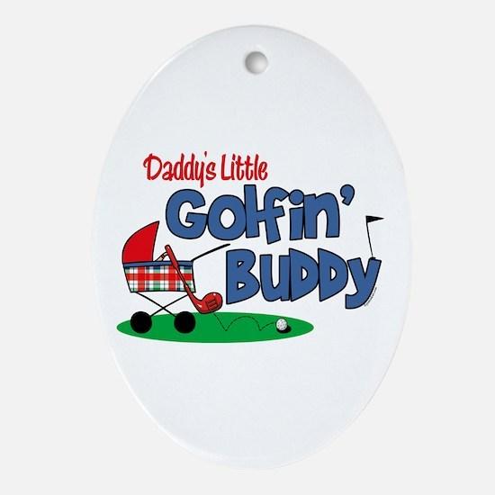 Daddy's Little Golfin' Buddy Oval Ornament