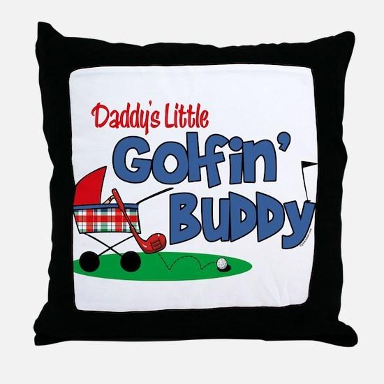 Daddy's Little Golfin' Buddy Throw Pillow